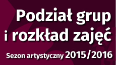Podział grup i rozkład zajęć w sezonie artystycznym 2015/2016