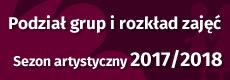 Podział grup i rozkład zajęć w sezonie artystycznym 2017/2018