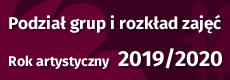Podział grup i rozkład zajęć w roku artystycznym 2019/2020