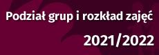 Podział grup i rozkład zajęć 2021