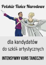 Polskie Tańce Narodowe – dla kandydatów do szkół artystycznych