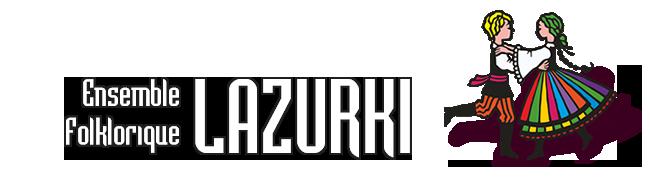 Zespół Folklorystyczny LAZURKI   Folk Ensemble LAZURKI