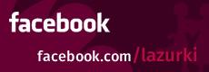LAZURKI na facebook'u!